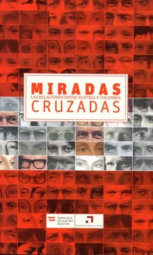 MIRADAS CRUZADAS LAS RELACIONES ENTRE AUSTRIA Y COLOMBIA